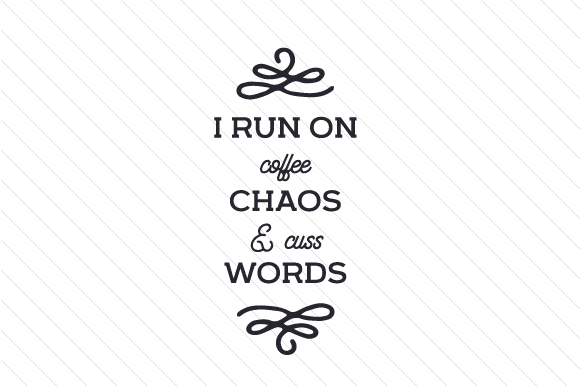 Download Free I Run On Coffee Chaos Cuss Words Svg Cut File By Creative for Cricut Explore, Silhouette and other cutting machines.