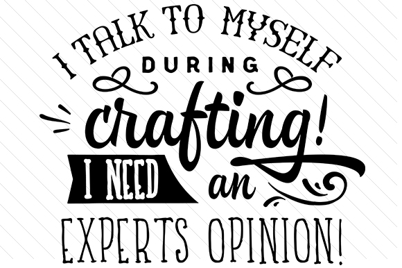 Download Free I Talk To Myself During Crafting Svg Cut File By Creative SVG Cut Files