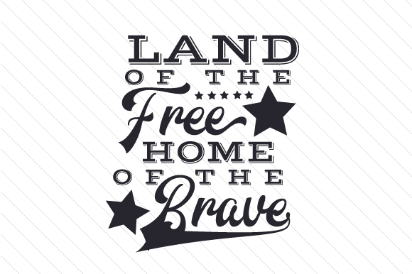 Download Free Land Of The Free Home Of The Brave Svg Cut File By Creative for Cricut Explore, Silhouette and other cutting machines.