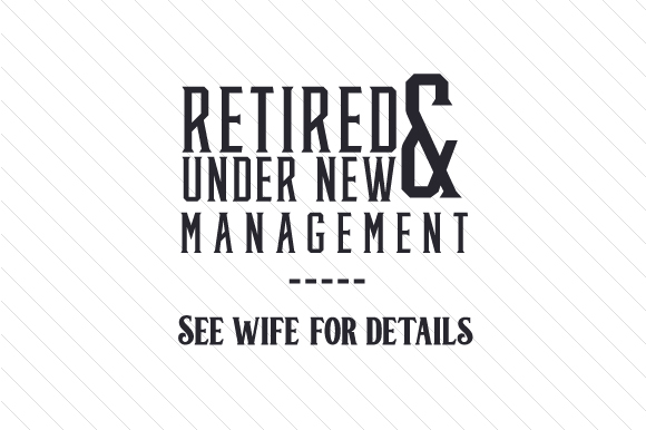 Retired & Under New Management Craft Design By Creative Fabrica Crafts