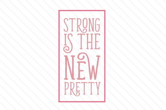 Strong is the New Pretty Motivational Craft Cut File By Creative Fabrica Crafts