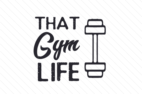 Download Free That Gym Life Svg Cut File By Creative Fabrica Crafts Creative for Cricut Explore, Silhouette and other cutting machines.