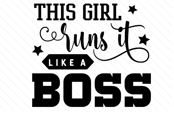 This Girl Runs It Like A Boss Svg Cut File By Creative Fabrica