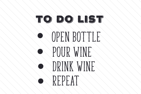Download Free To Do List Open Bottle Pour Wine Drink Wine Repeat Svg Cut for Cricut Explore, Silhouette and other cutting machines.