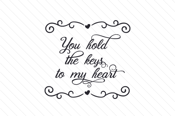 Download Free You Hold The Keys To My Heart Svg Cut File By Creative Fabrica for Cricut Explore, Silhouette and other cutting machines.