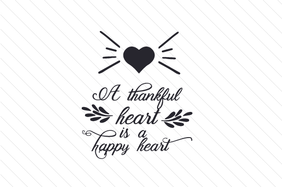 Download Free A Thankful Heart Is A Happy Heart Svg Cut File By Creative for Cricut Explore, Silhouette and other cutting machines.