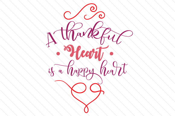 A Thankful Heart is a Happy Heart Thanksgiving Craft Cut File By Creative Fabrica Crafts