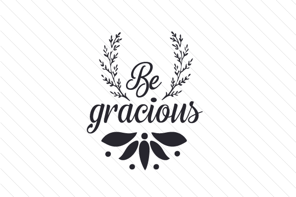 Be Gracious Thanksgiving Craft Cut File By Creative Fabrica Crafts
