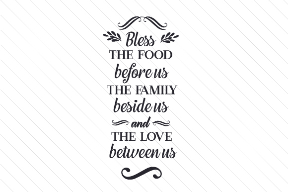 Bless the Food Before Us, the Family Beside Us, and the Love Between Us Thanksgiving Craft Cut File By Creative Fabrica Crafts