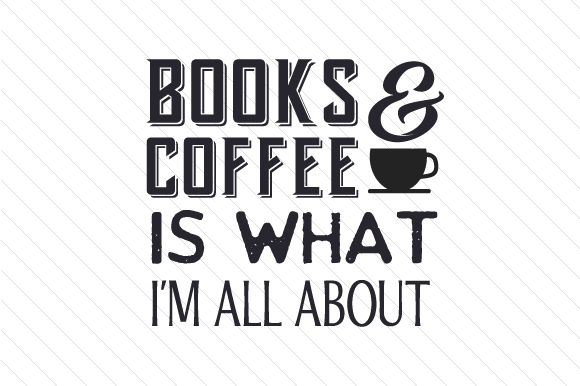Download Free Books Coffee Is What I M All About Svg Cut File By Creative for Cricut Explore, Silhouette and other cutting machines.