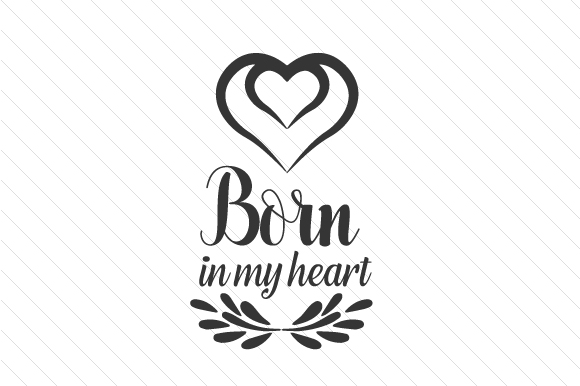 Download Free Born In My Heart Svg Cut File By Creative Fabrica Crafts for Cricut Explore, Silhouette and other cutting machines.
