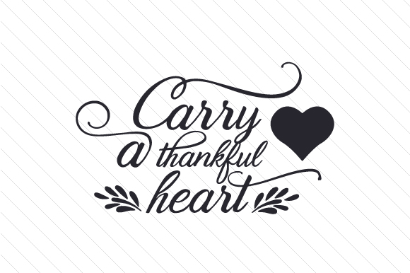Carry a Thankful Heart Thanksgiving Craft Cut File By Creative Fabrica Crafts