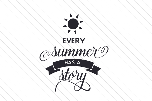 Download Free Every Summer Has A Story Svg Cut File By Creative Fabrica Crafts for Cricut Explore, Silhouette and other cutting machines.