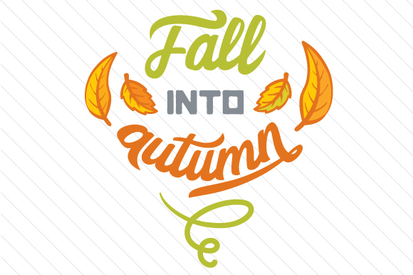 Fall into Autumn Fall Craft Cut File By Creative Fabrica Crafts