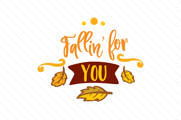 Fallin for You Fall Craft Cut File By Creative Fabrica Crafts