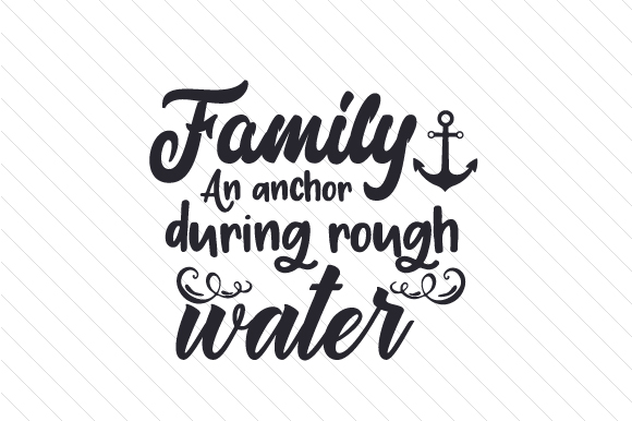 Family an Anchor During Rough Waters Familie Plotterdatei von Creative Fabrica Crafts