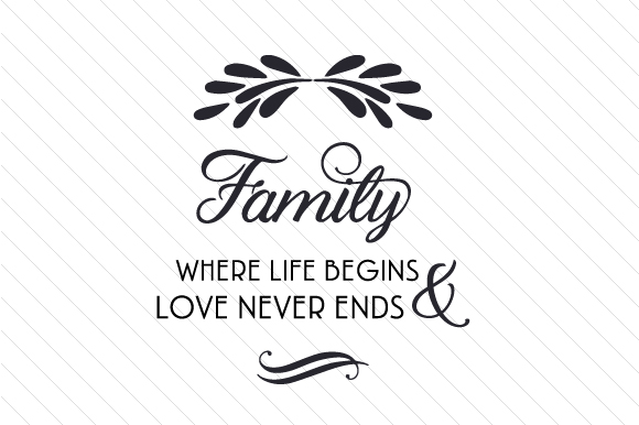 Family Where life begints & love never ends SVG Cut file ...
