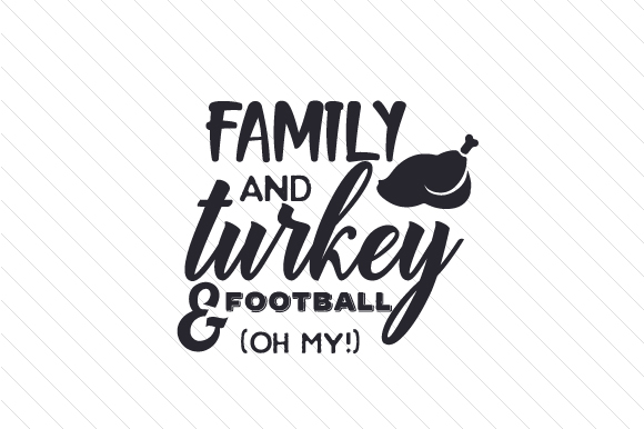 Family and Turkey and Football (oh My!) Thanksgiving Craft Cut File By Creative Fabrica Crafts