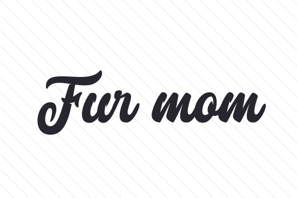 Download Free Fur Mom Svg Cut File By Creative Fabrica Crafts Creative Fabrica for Cricut Explore, Silhouette and other cutting machines.