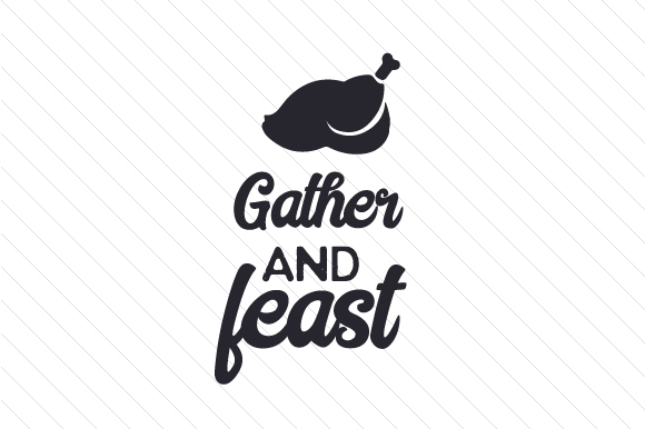 Gather and Feast Thanksgiving Craft Cut File By Creative Fabrica Crafts