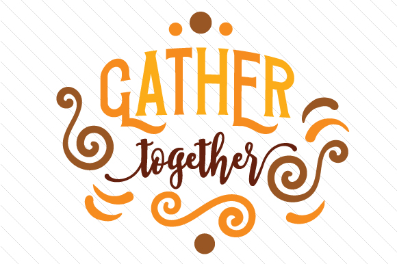 Gather Together Thanksgiving Craft Cut File By Creative Fabrica Crafts