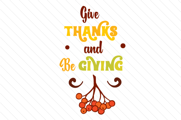 Give Thanks And Be Giving Svg Cut File By Creative Fabrica