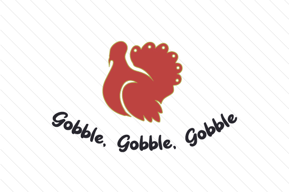 Gobble, Gobble, Gobble Thanksgiving Craft Cut File By Creative Fabrica Crafts