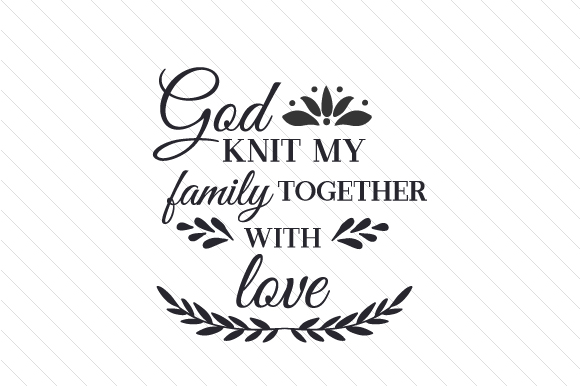 Download Free God Knit My Family Together With Love Svg Cut File By Creative for Cricut Explore, Silhouette and other cutting machines.