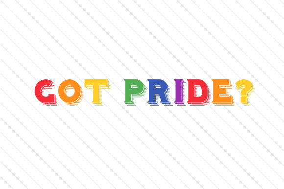 Download Free Got Pride Svg Cut File By Creative Fabrica Crafts Creative Fabrica for Cricut Explore, Silhouette and other cutting machines.
