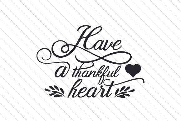 Have a Thankful Heart Thanksgiving Craft Cut File By Creative Fabrica Crafts