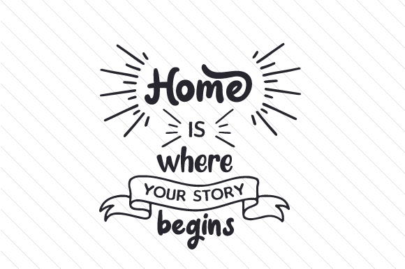 Home is Where Your Story Begins Home Craft Cut File By Creative Fabrica Crafts - Image 1