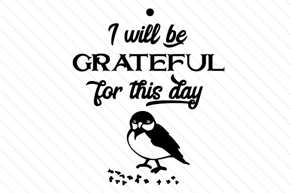I Will Be Grateful for This Day Thanksgiving Craft Cut File By Creative Fabrica Crafts - Image 2
