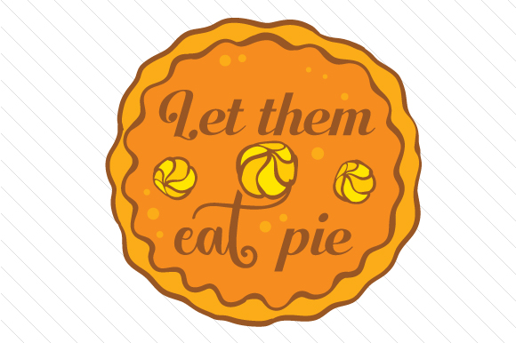 Let Them Eat Pie Thanksgiving Craft Cut File By Creative Fabrica Crafts