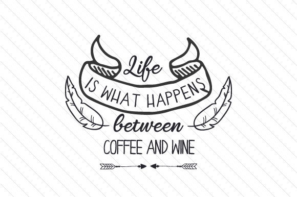 Download Free Life Is What Happens Between Coffee And Wine Svg Cut File By for Cricut Explore, Silhouette and other cutting machines.