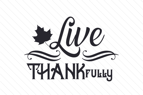 Live THANKfully Thanksgiving Craft Cut File By Creative Fabrica Crafts