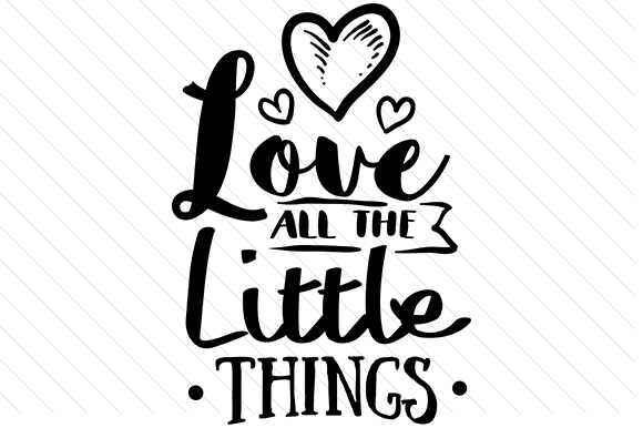 Love All the Little Things Craft Design By Creative Fabrica Crafts