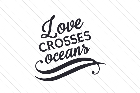 Love Crosses Oceans Adoption Craft Cut File By Creative Fabrica Crafts