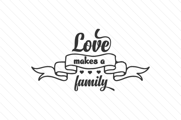 Love Makes a Family Adoption Craft Cut File By Creative Fabrica Crafts