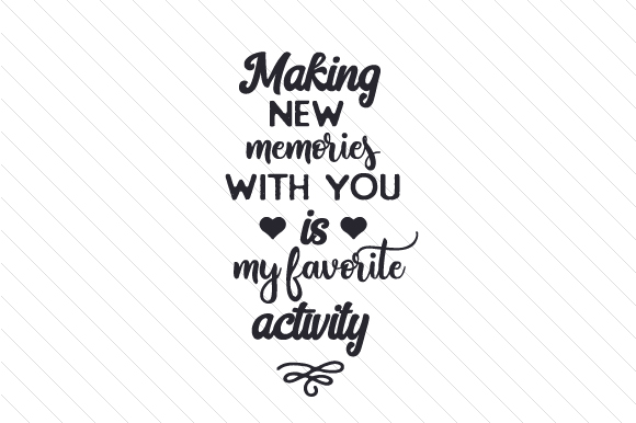 Download Free Making New Memories With You Is My Favorite Activity Svg Cut File for Cricut Explore, Silhouette and other cutting machines.