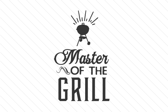Master of the Grill Summer Craft Cut File By Creative Fabrica Crafts
