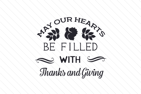 May Our Hearts Be Filled with Thanks and Giving Thanksgiving Craft Cut File By Creative Fabrica Crafts