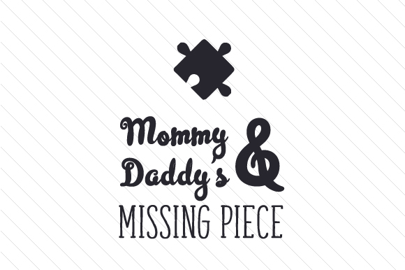 Mommy and Daddy's Missing Piece Adoption Craft Cut File By Creative Fabrica Crafts