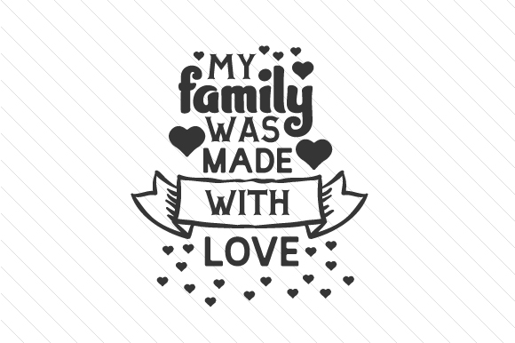 My Family Was Made with Love Adoption Craft Cut File By Creative Fabrica Crafts - Image 2