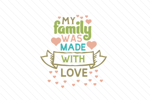 My Family Was Made with Love Adoption Craft Cut File By Creative Fabrica Crafts - Image 1