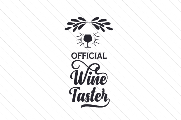 Download Free Official Wine Taster Svg Cut File By Creative Fabrica Crafts for Cricut Explore, Silhouette and other cutting machines.