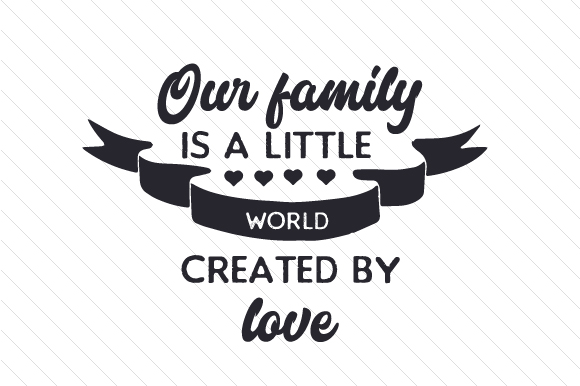 Download Free Our Family Is A Little World Created By Love Svg Cut File By for Cricut Explore, Silhouette and other cutting machines.