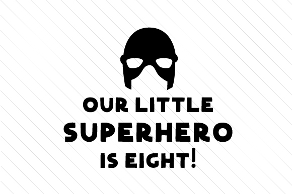 Our Little Superhero is Eight! Kids Craft Cut File By Creative Fabrica Crafts