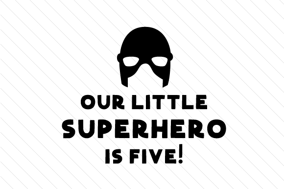 Our Little Superhero is Five! Kids Craft Cut File By Creative Fabrica Crafts