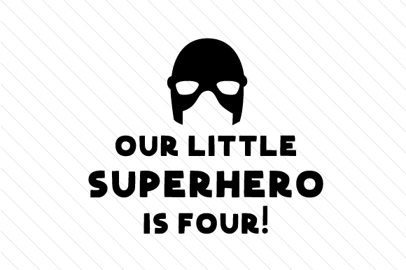 Our Little Superhero is Four! Kids Craft Cut File By Creative Fabrica Crafts