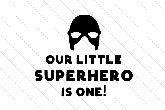 Our Little Superhero is One! Kids Craft Cut File By Creative Fabrica Crafts